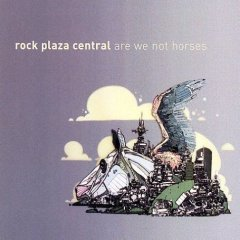Rock Plaza Central - Are We Not Horses[2006]